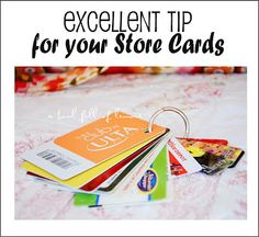 Love this tip for all those  Store cards you've got in your wallet..... The ones you can't do without because of the discount they give you at their stores.