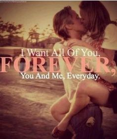 I want all of you forever..