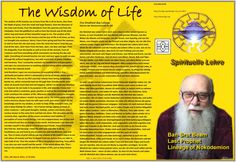 The Wisdom of Life    Voice of the Aquarian Age, No. 182   The wisdom of life teaches me to learn from life in all its forms, thus from the blade of grass, from the small and large flowers, from the blossoms of the trees and shrubs, from the blackbird, from the sparrow and from the chickadee, from the goldfinch as well as from the thrush and all the birds which sing and tweet all their beautiful songs to me. The wisdom of life teaches me to be open to the lessons and the joys of life at all…
