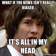 Conspiracy Keanu - What if the news isn't really biased It's all in my head