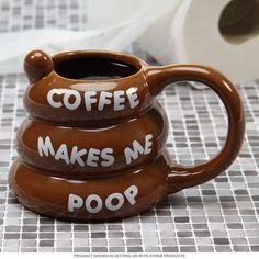 Coffee Makes Me Poop Novelty Coffee Cup | Funny Coffee Mugs | RetroPlanet.com  $9.99 http://www.retroplanet.com/PROD/54713