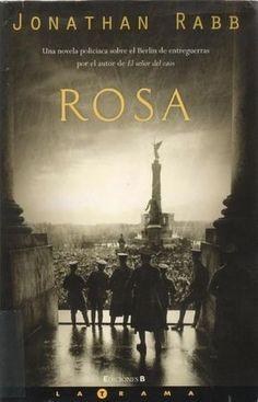 Rosa de Jonathan Rabb Arrollador thriller basado en la vida de Rosa Luxemburg, inspiradora de Lenin y Trotski y alma del socialismo alemán. Luxemburg fue asesinada junto a su amante, y su misteriosa muerte sirve de punto de partida para crear una trama de intriga cuyo trasfondo es el Berlín posterior a la Primera Guerra Mundial: el mundo del cabaret, Einstein, Brecht y el nacimiento del nazismo. Rosa de Jonathan Rabb Arrollador thriller basado en la vida de Rosa Luxemburg, inspiradora