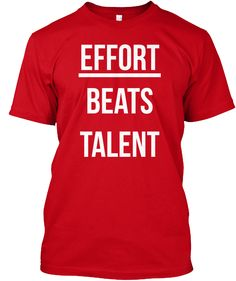 6f6ca4b4d Effort beats Talent motivational