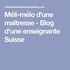 Méli-mélo d'une maîtresse - Blog d'une enseignante Suisse