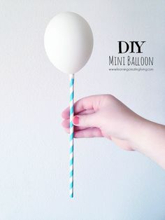 Learning Creating Living: Diy Mini Balloon. Make a bouquet of these for your tables...