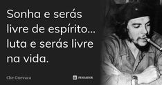 Che Guevara, Frases, Word Of God, Spiritism, Messages, Orchards, Ribbons, The Outsiders
