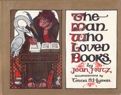 The Man Who Loved Books, written by Jean Fritz, illustrated by Trina Schart Hyman