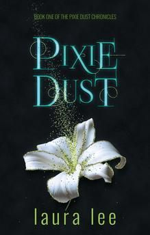 Pixie Dust, A Paranormal Romance (The Pixie Dust Chronicles Book by [Lee, Laura] Pixie, Love Book, Book 1, Good Books, My Books, Kiss Books, Fantasy Books To Read, Paranormal Romance Books, Fantasy Romance