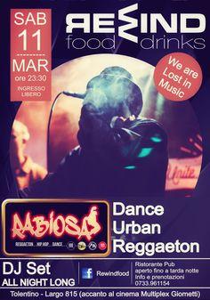 Sabato 11 marzo 2017 al Rewind #Tolentino serata con Rabiosa MAS FLOW #Dance Urban Reggaeton e a seguire Dj Set by All Night Long. Ingresso libero.Per info e prenotazione tavoli 0733/961154