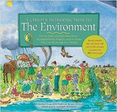Amazon.com: Child's Introduction to the Environment: The Air, Earth, and Sea Around Us- Plus Experiments, Projects, and Activities YOU Can Do to Help Our Planet! (9781579124298): Dennis Driscoll, Michael Driscoll, Meredith Hamilton: Books