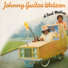 Johnny Guitar Watson - A Real Mother (Vinyl, LP, Album) at Discogs
