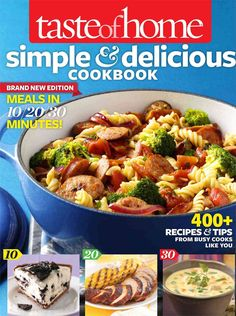 With 350 all-new recipes, Simple & Delicious, All-New Edition! has a fresh emphasis on easy mealtime solutions for busy cooks. Find recipes for all occasions, most of which are table-ready in 30 minut