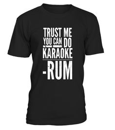 """# Trust me you can dance quoted by rum funny t shirt . Special Offer, not available in shops Comes in a variety of styles and colours Buy yours now before it is too late! Secured payment via Visa / Mastercard / Amex / PayPal How to place an order Choose the model from the drop-down menu Click on """"Buy it now"""" Choose the size and the quantity Add your delivery address and bank details And that's it! Tags: Perfect Gift Idea for Men / Women - Funny Drinking Quote Trust me you can do karaoke…"""
