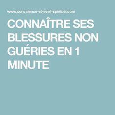 CONNAÎTRE SES BLESSURES NON GUÉRIES EN 1 MINUTE