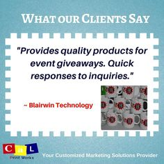 "TESTIMONIAL OF THE WEEK FROM BLAIRWIN TECHNOLOGY:  ""Provides quality products for event giveaways. Quick responses to inquiries.""  #calprintworks #testimonial #promotionalitems #eventgiveaways #souvenirs"