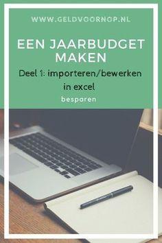 Een jaarbudget maken - Deel 1: importeren en bewerken in excel. Ik laat je stap voor stap zien hoe je dit kunt doen.