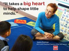 """It takes a BIG HEART to help SHAPE LITTLE MINDS."" So true!  For the illustration, we used one of this year's Los Angeles Universal Preschool Preschool Teacher of the Year winners - Juana Guzman. You can FEEL her big heart! #JuanaGuzman #Heart #Teacher #EveryoneMatters #EM #BigHeart #minds #kids #Preschool #LAUP"