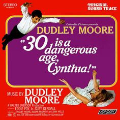 Dudley Moore - 30 is a Dangerous Age, Cynthia!