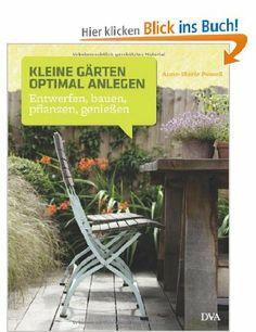 kleine gärten gestalten. praktische lösungen - auch für den, Gartengestaltung