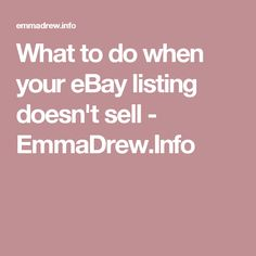 What to do when your eBay listing doesn't sell - EmmaDrew.Info