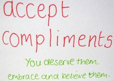 Accept the compliments you deserve; embrace and believe them! #fitness #fitnessinspiration http://paleoaholic.com/