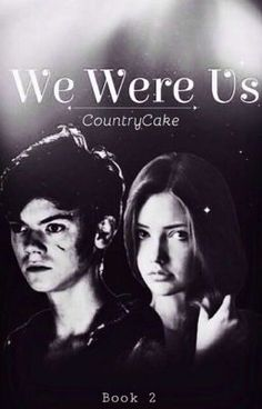 """We Were Us"" (Sequel to Wonderwall)... (Book 2/2)"