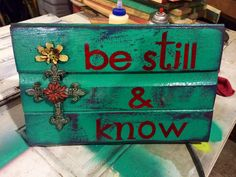 Got Junk? Be Still and Know - made from scrap wood
