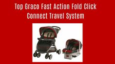 Top Graco Fast Action Fold Click Connect Travel System Stroller 2016 Best Travel Stroller, Travel System, Connect, Action, Youtube, Top, Group Action, Youtubers, Crop Shirt