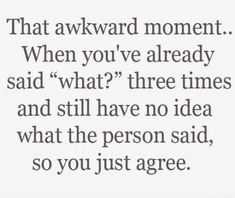 This is me, all the time.