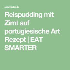 Reispudding mit Zimt auf portugiesische Art Rezept | EAT SMARTER