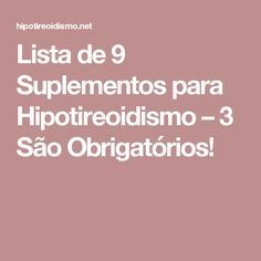 Lista de 9 Suplementos para Hipotireoidismo – 3 São Obrigatórios!