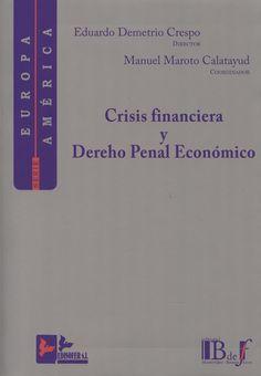 Crisis financiera y derecho penal económico / Eduardo Demetrio Crespo, director ; Manuel Maroto Calatayud, coordinador. - 2014
