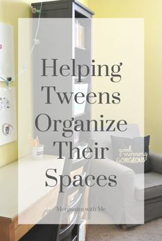 How to help your tween organize their space.