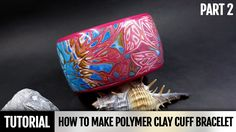 DIY Part 2. Polymer Clay Cuff Bracelet. Tutorial How to make Bracelet in...