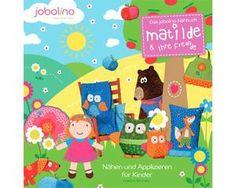 Matilde & ihre Freunde - Jobolino Nähbuch