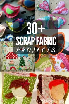 30+ Scrap Fabric Projects