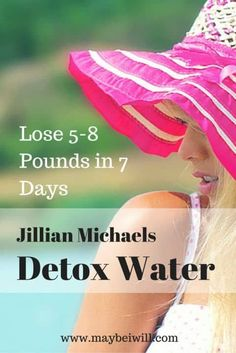 Jillian Michaels Detox Water --   * 60 oz of purified water  * 2 tbsp lemon juice  * 1 tbsp sugar free cranberry juice  * 1 organic dandelion root tea bag