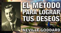 El método para que tus deseos se hagan realidad - Método de Neville Godd...