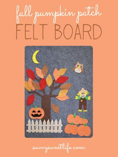 Fall Pumpkin Patch Felt Board | Savvy Sweet Life // a fun + educational autumn activity for toddlers and preschoolers that's so cute AND easy to make!