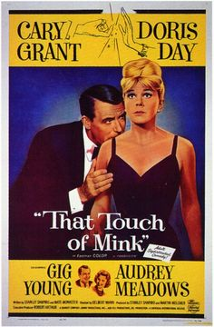 That Touch Of Mink (1962) A rich businessman and a young woman are attracted to each other, but he only wants an affair while she wants to save her virginity for marriage. Cary Grant, Doris Day, Gig Young...5b
