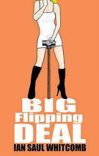 Cover Reveal: Big Flipping Deal by Ian Saul Whitcomb