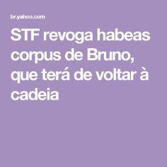STF revoga habeas corpus de Bruno, que terá de voltar à cadeia