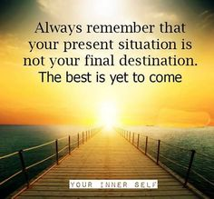 The best is yet to come. #mentalhealth #recovery