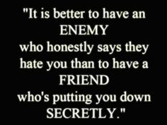 This is why some people are NOT in my life.  Friends that do this, are no friend of mine.  You know who you are.  Now go to church and try to listen how to treat people you gossip.