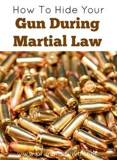 How to Hide Your Guns during Martial Law
