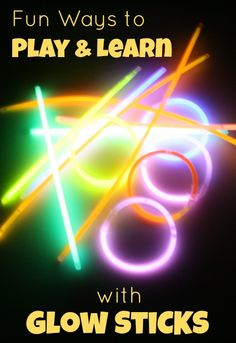 Fun Ways to Play and Learn with Glow Sticks...great indoor activities for cold winter days