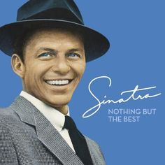 Nothing But The Best ~ Frank Sinatra, http://www.amazon.com/dp/B0013L5M08/ref=cm_sw_r_pi_dp_v3rerb1R8SZWK