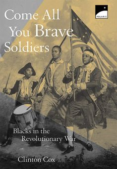 """Come All You Brave Soldiers; by Clinton Cox (2003) 