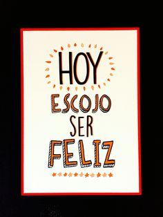 Hoy escojo ser feliz #posters #Phraseando