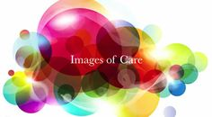 The Very Image of Care Video Contest Finalist